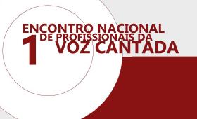 I Encontro Nacional de Profissionais da Voz Cantada